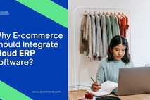 Reasons to Integrating E-commerce with Cloud ERP Software