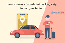 How To Use Ready-Made Taxi Booking Script To Start Your Business