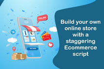A Complete Guide To Start An Online Business Using Ecommerce Script