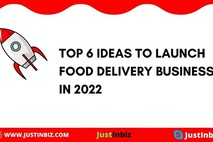 Top 6 Ideas to Launch Food Delivery Business in 2022